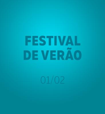 Festival de Verão - Entrada permitida à partir das 14h.