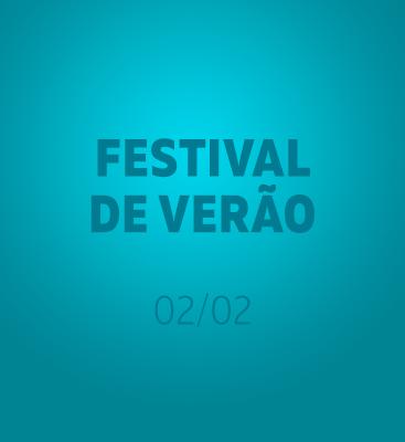Festival de Verão - Entrada permitida à partir das 14h