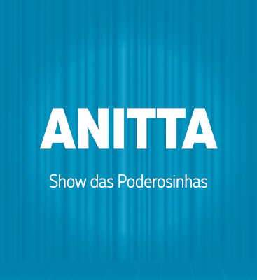 Anitta - Show das Poderosinhas