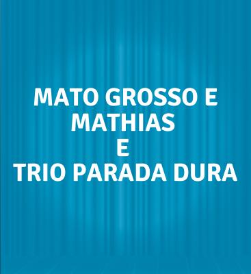 Mato Grosso e Mathias e Trio Parada Dura