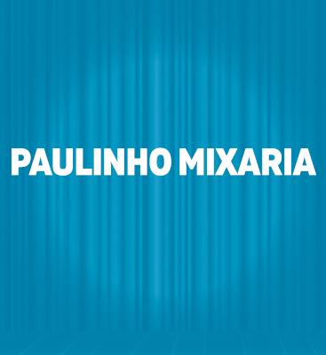Paulinho Mixaria