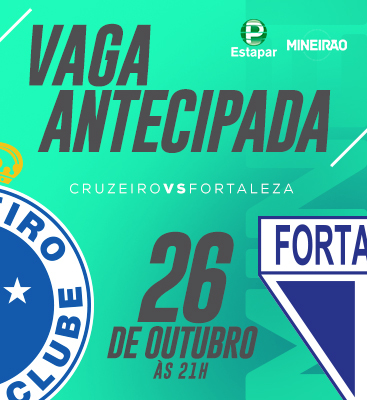 Cruzeiro X Fortaleza - Entrada permitida à partir das 18h
